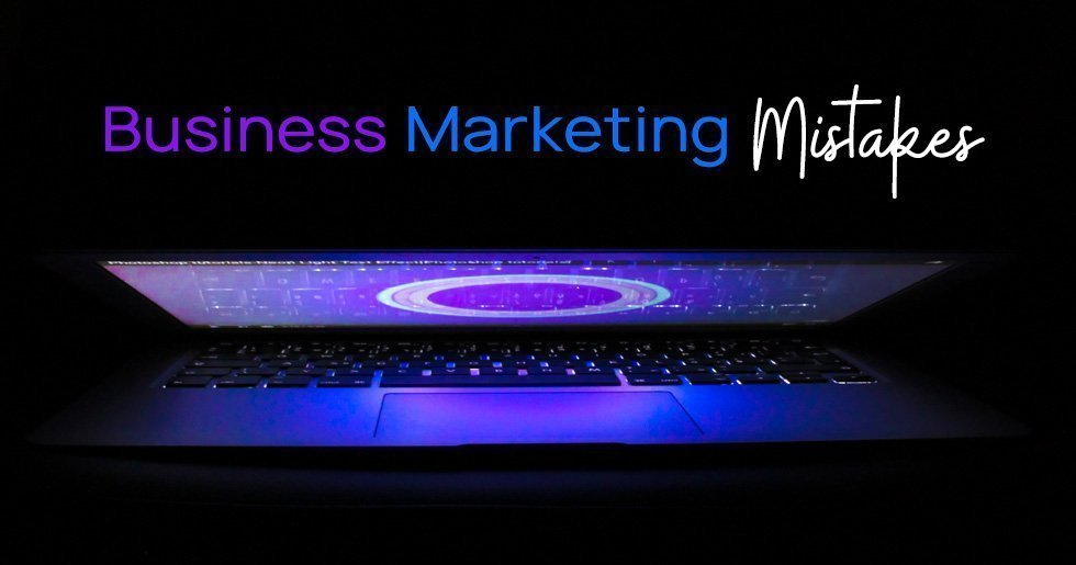 Business Marketing Mistakes